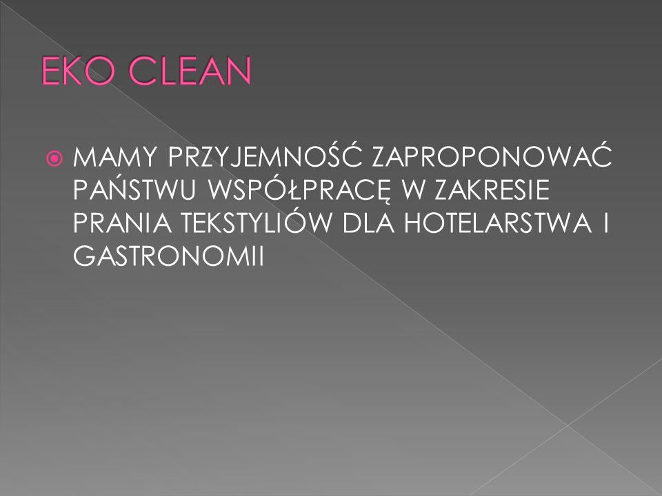 EKO CLEAN MAMY PRZYJEMNOŚĆ ZAPROPONOWAĆ PAŃSTWU WSPÓŁPRACĘ W ZAKRESIE PRANIA TEKSTYLIÓW DLA HOTELARSTWA I GASTRONOMII.