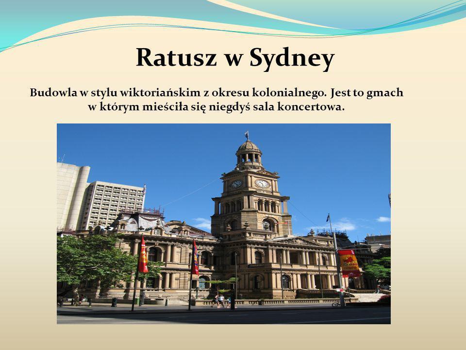 Ratusz w Sydney Budowla w stylu wiktoriańskim z okresu kolonialnego.