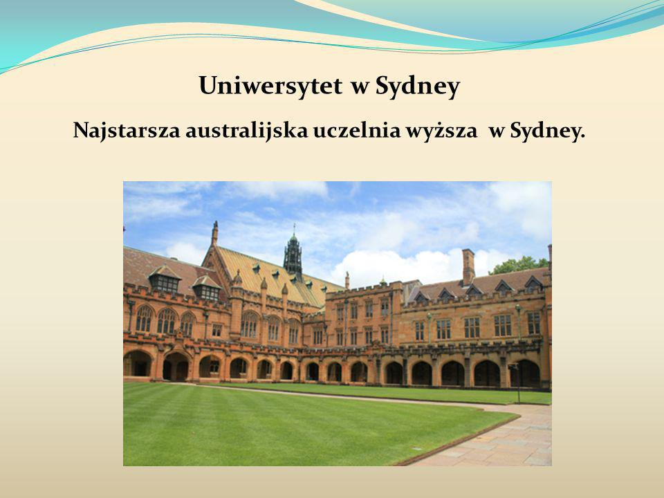 Najstarsza australijska uczelnia wyższa w Sydney.