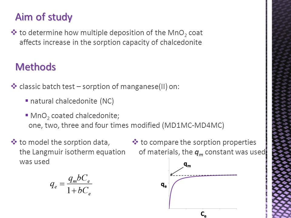 Aim of study to determine how multiple deposition of the MnO2 coat affects increase in the sorption capacity of chalcedonite.