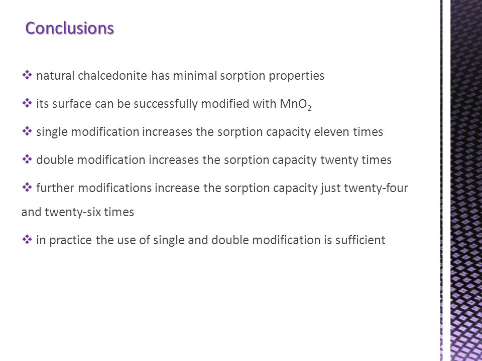 Conclusions natural chalcedonite has minimal sorption properties