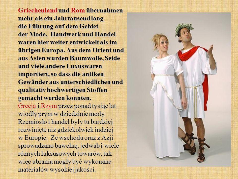 Griechenland und Rom übernahmen mehr als ein Jahrtausend lang die Führung auf dem Gebiet der Mode.