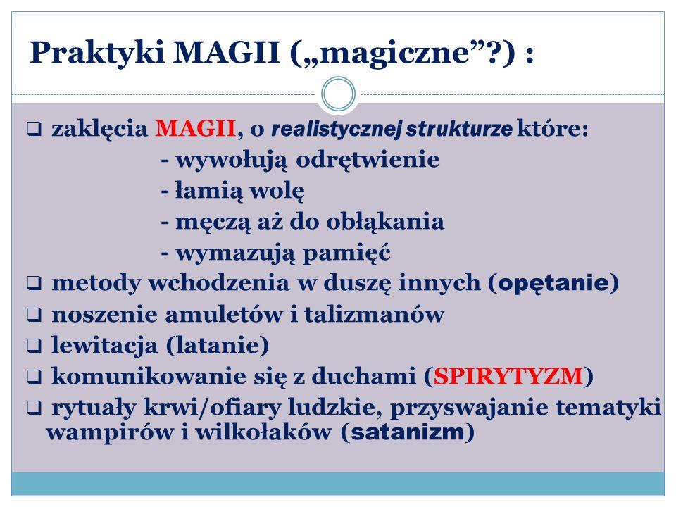 """Praktyki MAGII (""""magiczne ) :"""