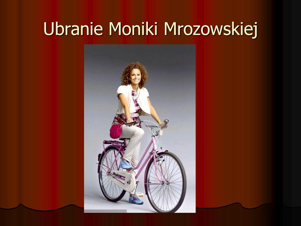 Ubranie Moniki Mrozowskiej