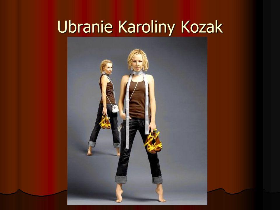 Ubranie Karoliny Kozak