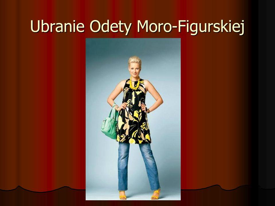 Ubranie Odety Moro-Figurskiej