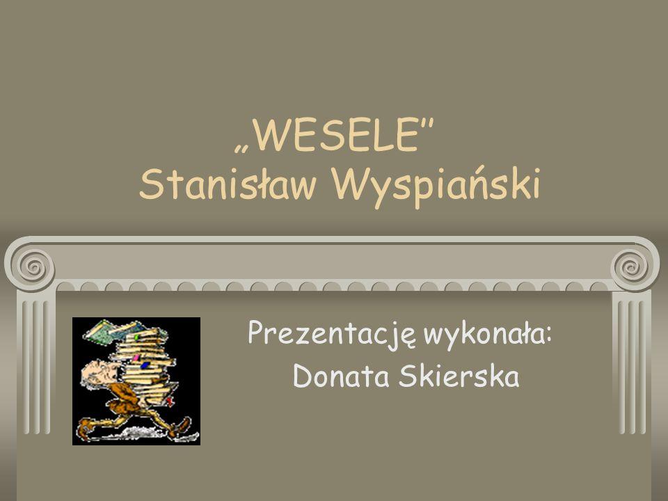 """""""WESELE'' Stanisław Wyspiański"""