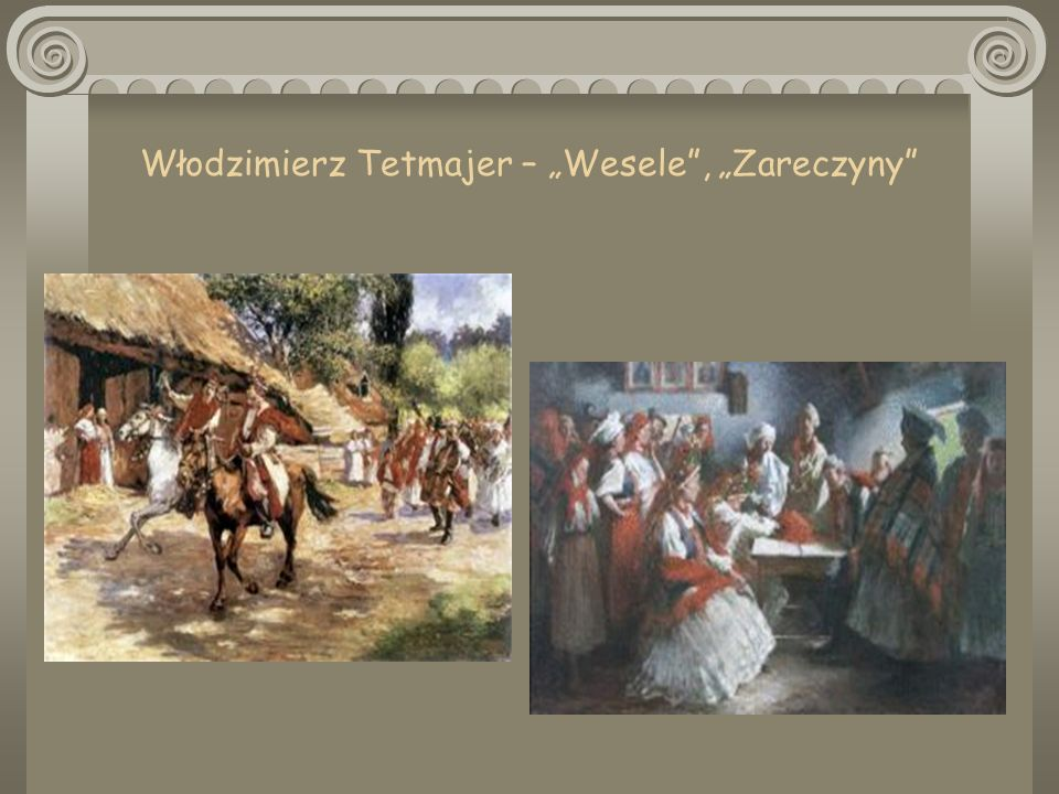 """Włodzimierz Tetmajer – """"Wesele , """"Zareczyny"""