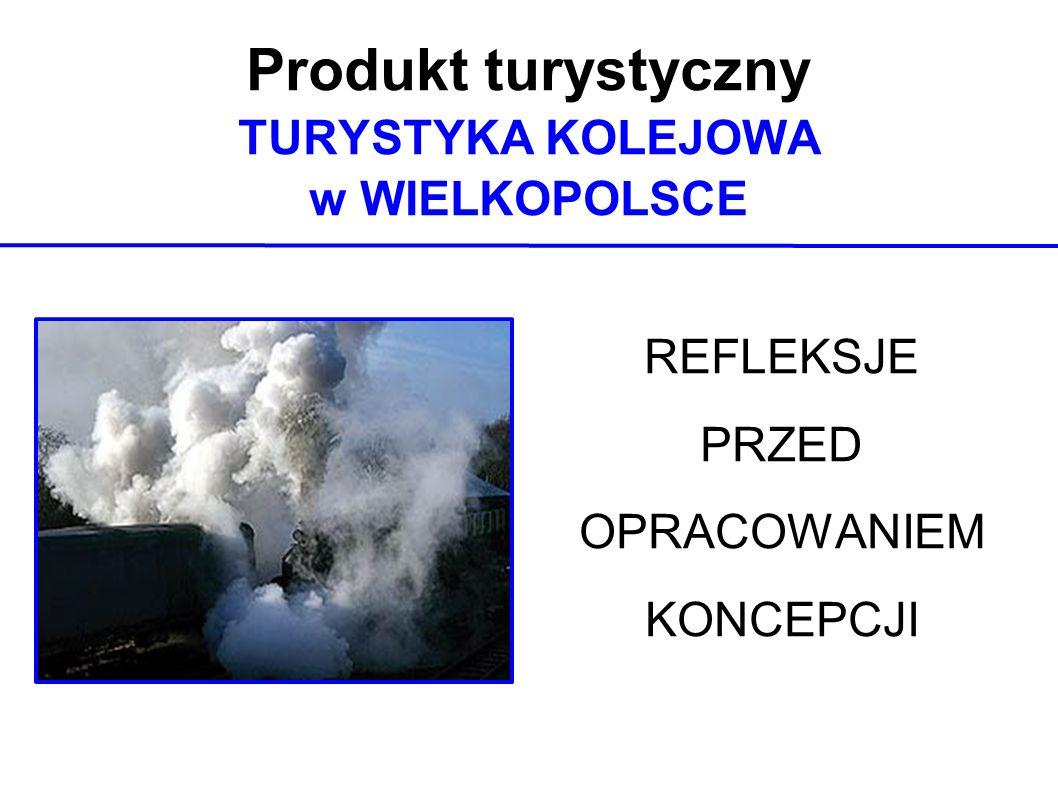 Produkt turystyczny TURYSTYKA KOLEJOWA w WIELKOPOLSCE