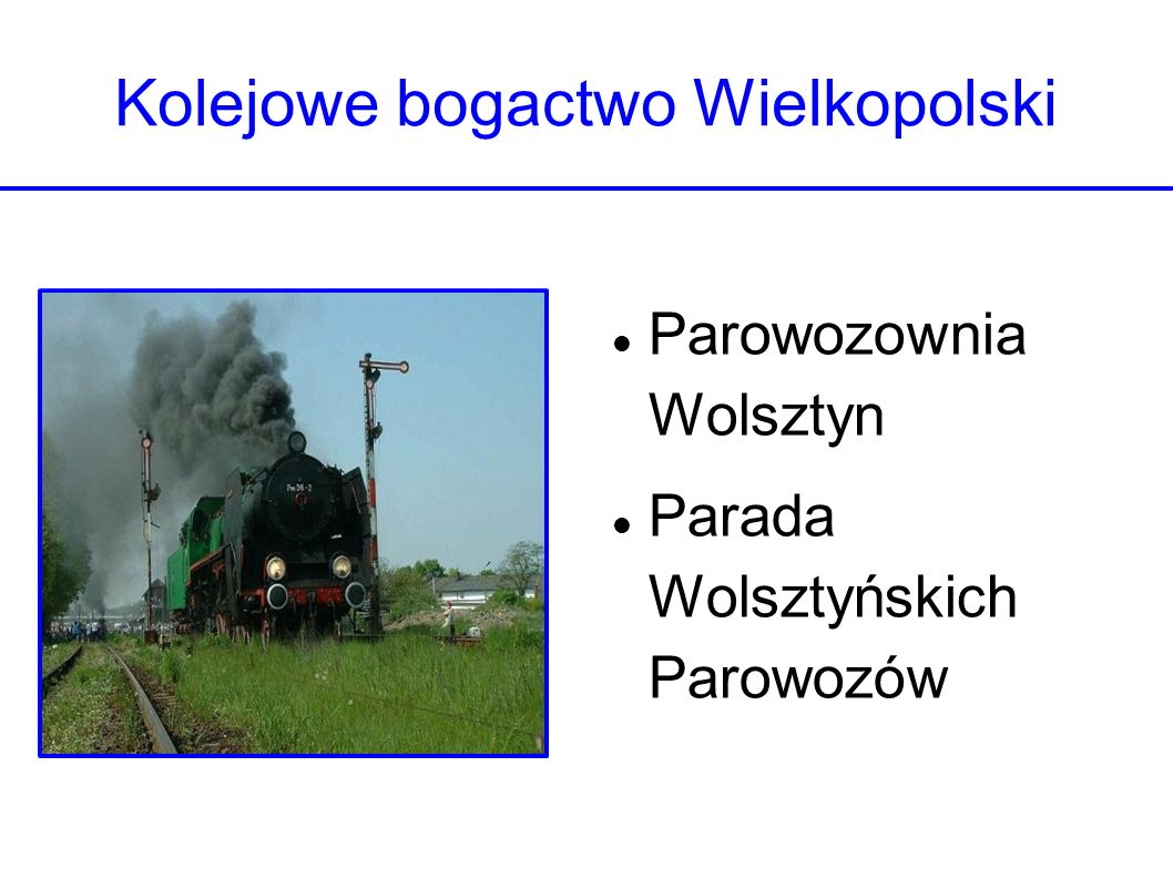 Kolejowe bogactwo Wielkopolski