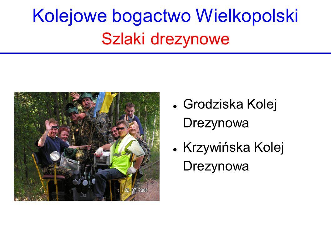 Kolejowe bogactwo Wielkopolski Szlaki drezynowe