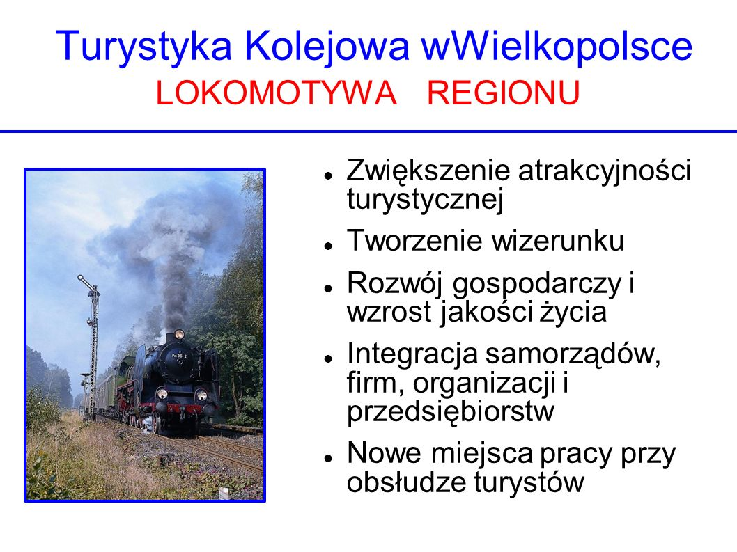 Turystyka Kolejowa wWielkopolsce LOKOMOTYWA REGIONU