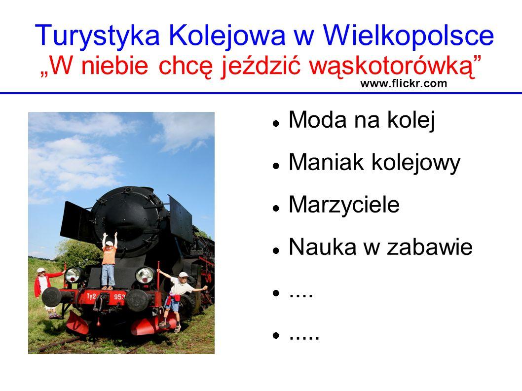 """Turystyka Kolejowa w Wielkopolsce """"W niebie chcę jeździć wąskotorówką www.flickr.com"""