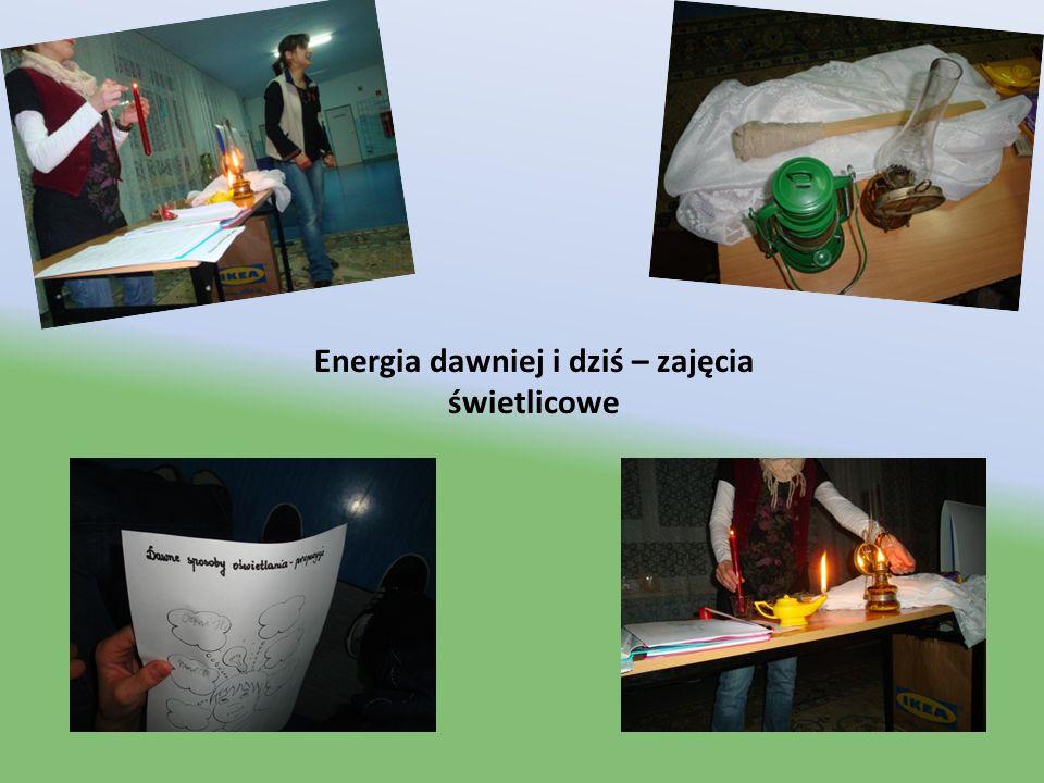 Energia dawniej i dziś – zajęcia świetlicowe