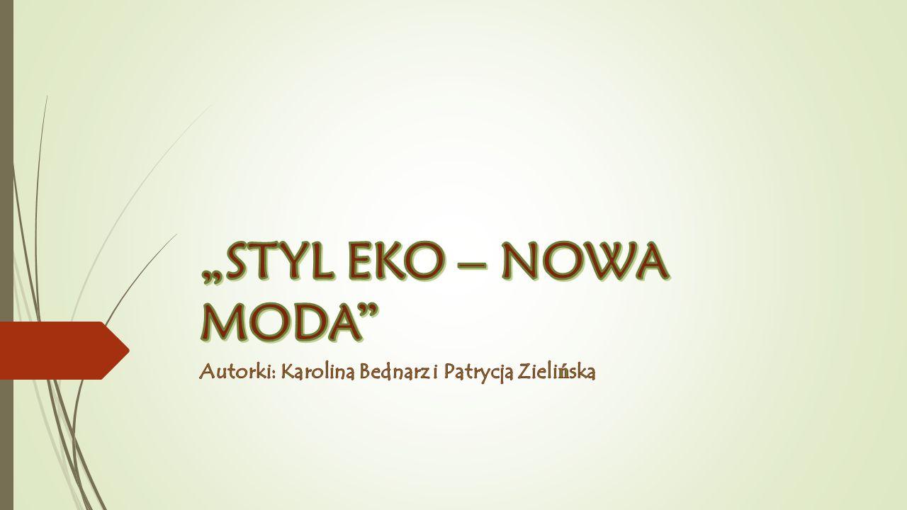 Autorki: Karolina Bednarz i Patrycja Zielińska