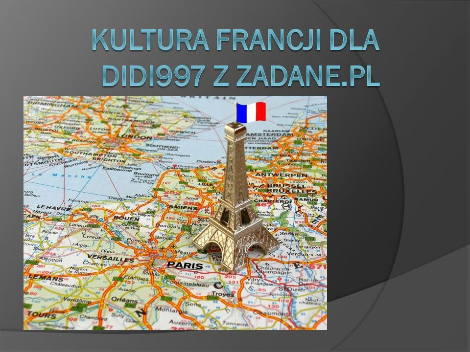 Kultura Francji dla Didi997 z zadane.pl