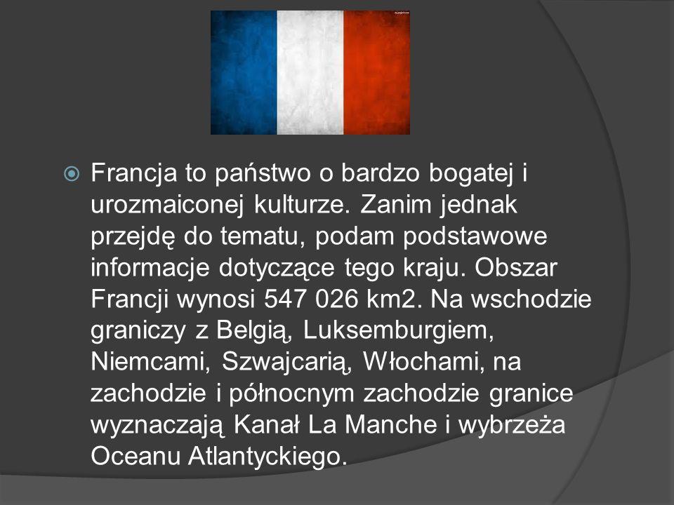 Francja to państwo o bardzo bogatej i urozmaiconej kulturze