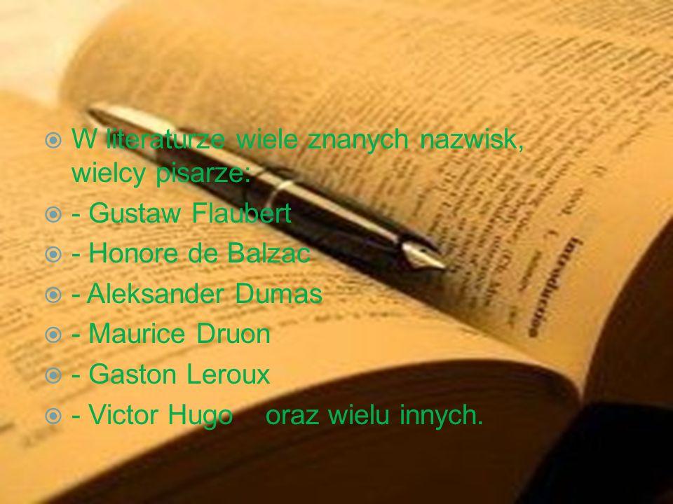 W literaturze wiele znanych nazwisk, wielcy pisarze: