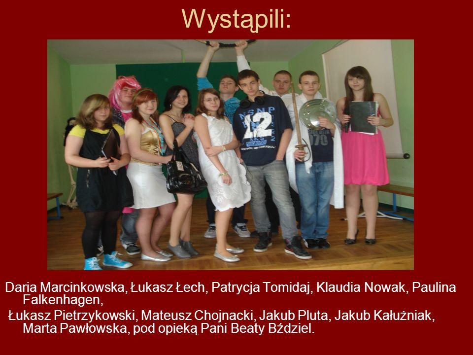 Wystąpili: Daria Marcinkowska, Łukasz Łech, Patrycja Tomidaj, Klaudia Nowak, Paulina Falkenhagen,