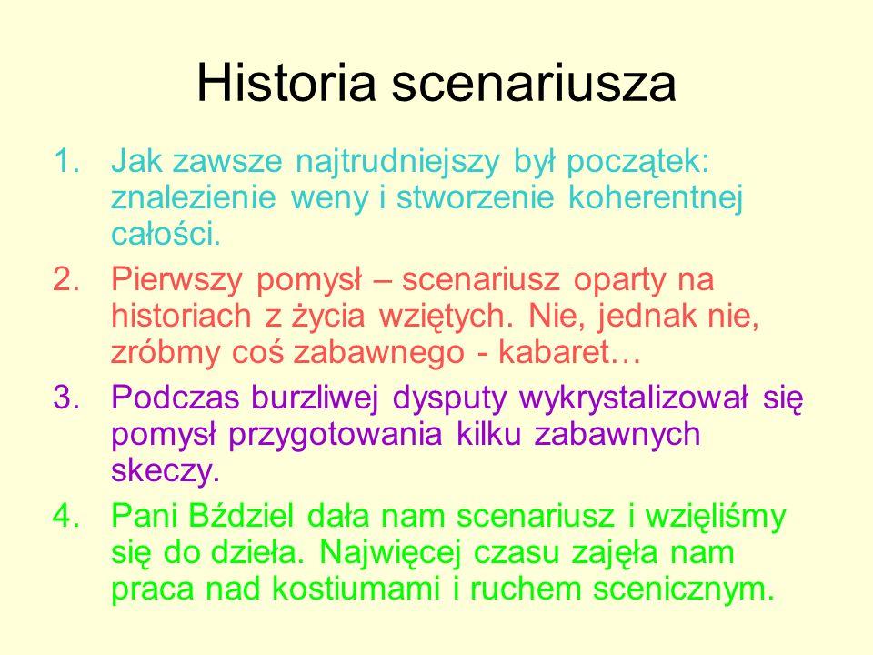 Historia scenariusza Jak zawsze najtrudniejszy był początek: znalezienie weny i stworzenie koherentnej całości.