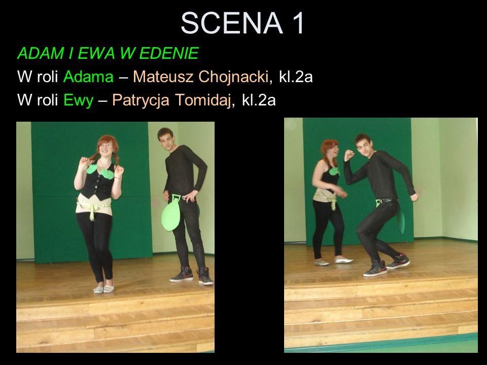 SCENA 1 ADAM I EWA W EDENIE W roli Adama – Mateusz Chojnacki, kl.2a