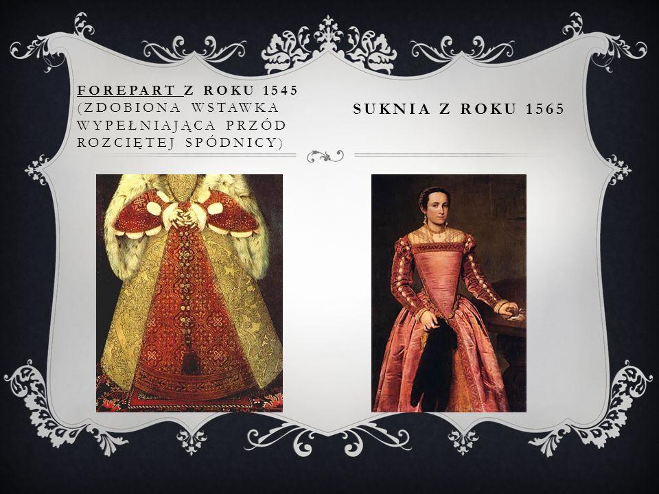 Forepart z roku 1545 (zdobiona wstawka wypełniająca przód rozciętej spódnicy) Suknia z roku 1565