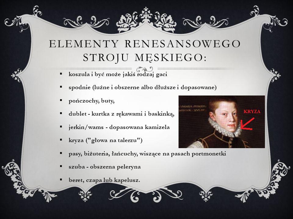 Elementy renesansowego stroju męskiego: