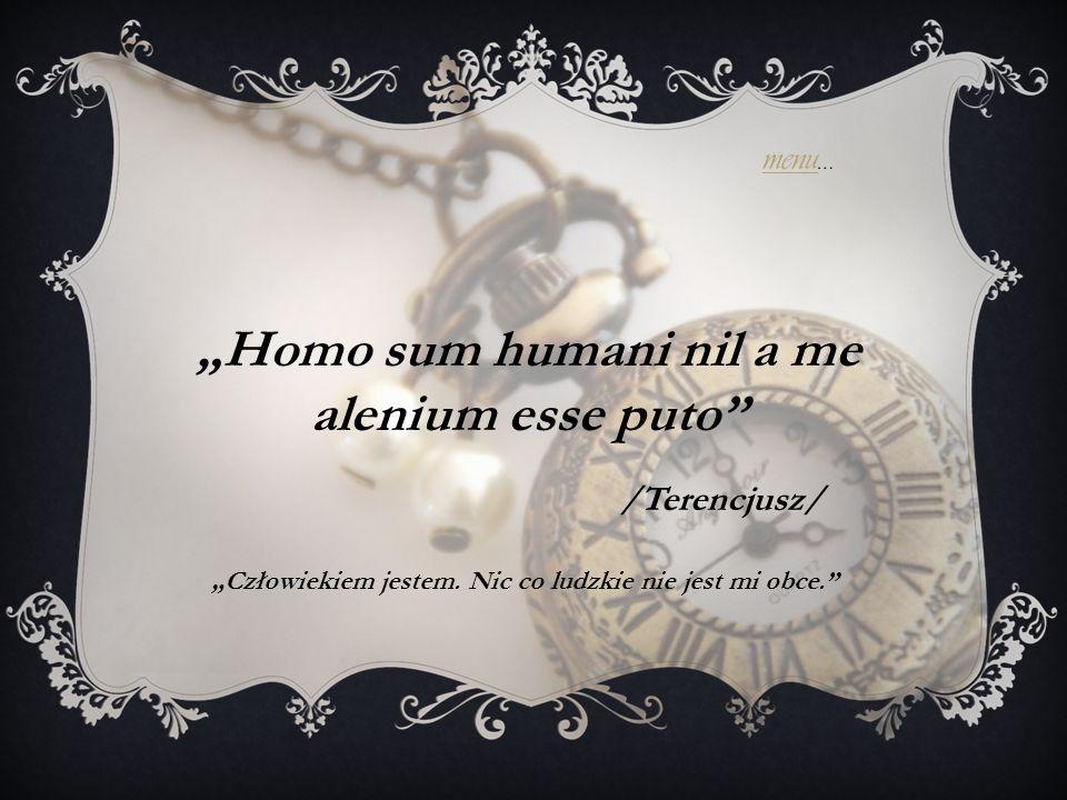 """Homo sum humani nil a me alenium esse puto"