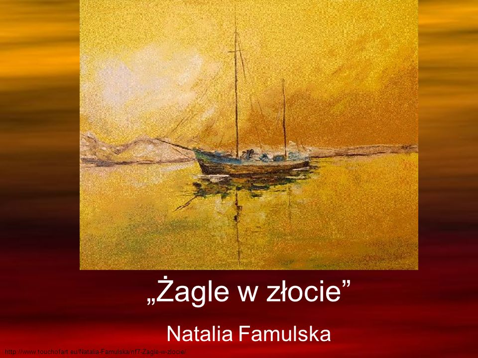 """""""Żagle w złocie Natalia Famulska"""