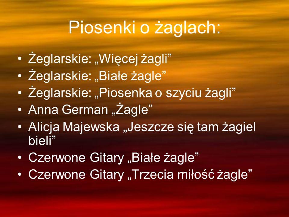 """Piosenki o żaglach: Żeglarskie: """"Więcej żagli"""