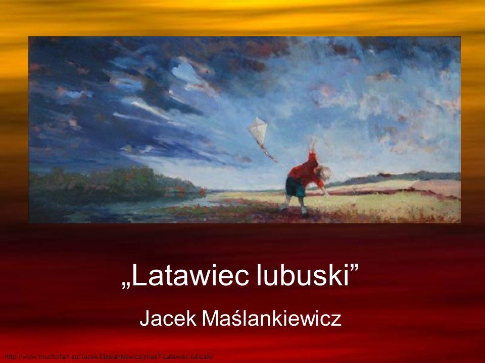 """""""Latawiec lubuski Jacek Maślankiewicz"""