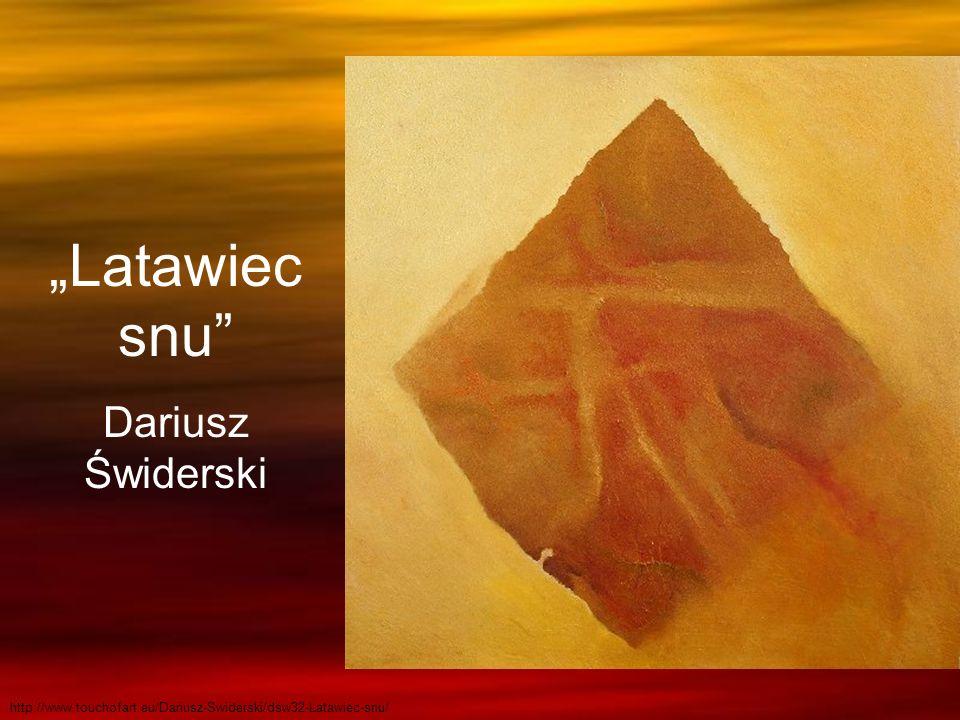 """""""Latawiec snu Dariusz Świderski"""