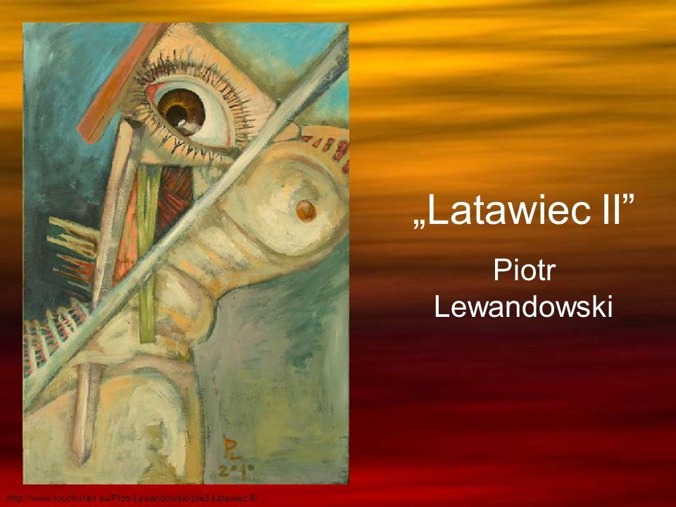 """Latawiec II Piotr Lewandowski"