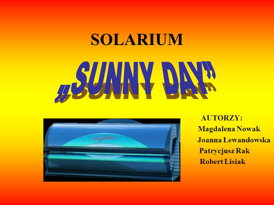 "SOLARIUM ""SUNNY DAY AUTORZY: Magdalena Nowak Joanna Lewandowska"