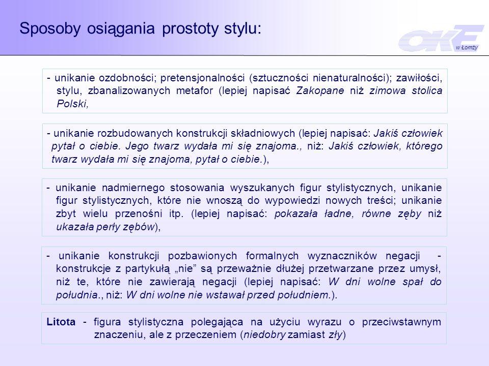 Sposoby osiągania prostoty stylu: