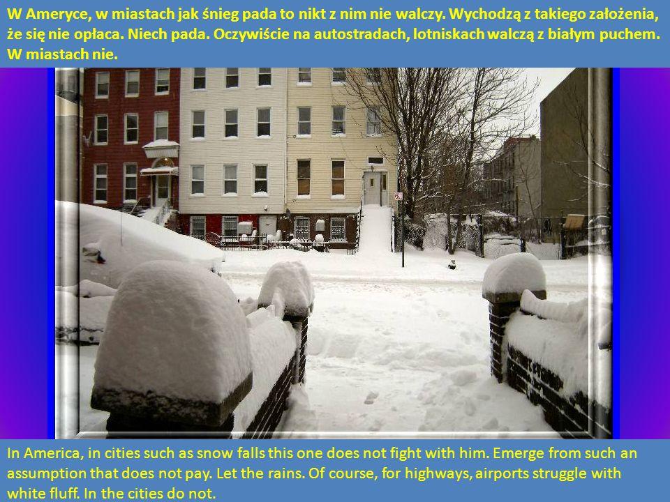 W Ameryce, w miastach jak śnieg pada to nikt z nim nie walczy