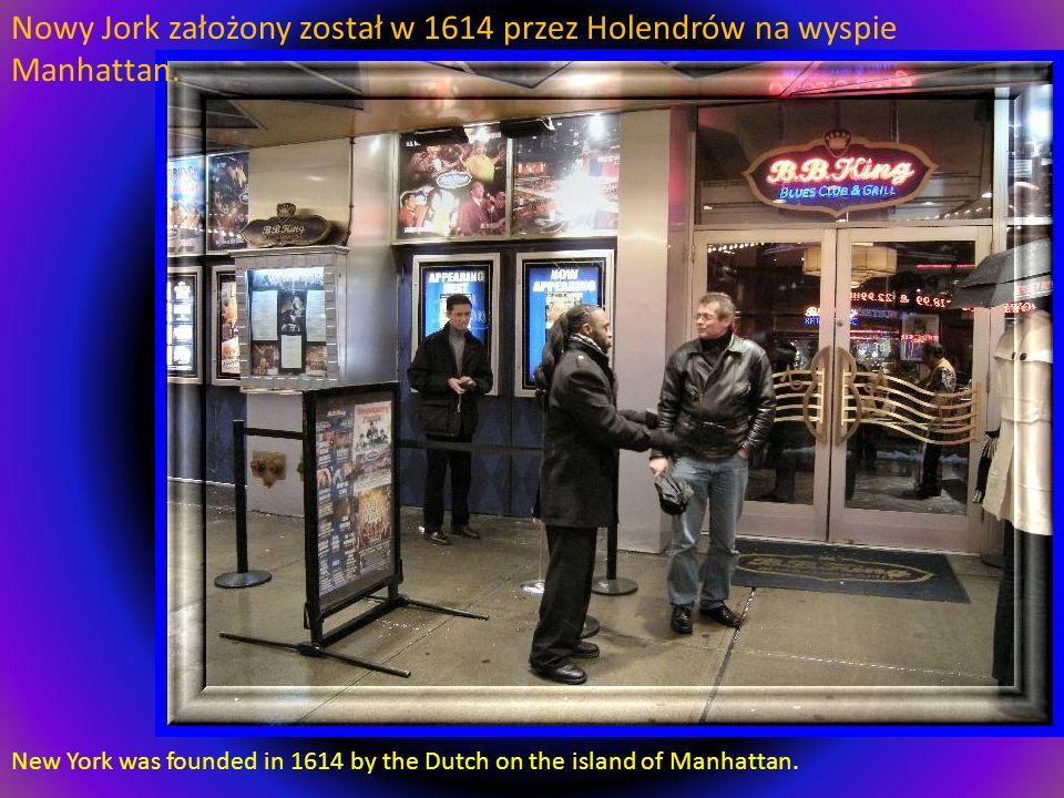 Nowy Jork założony został w 1614 przez Holendrów na wyspie Manhattan.