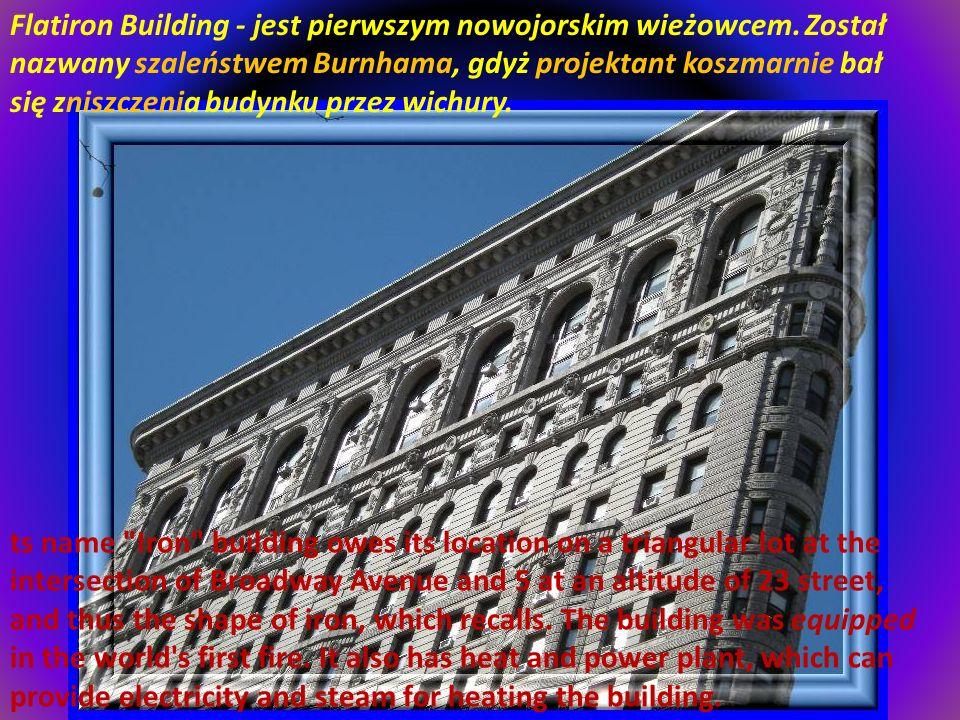 Flatiron Building - jest pierwszym nowojorskim wieżowcem