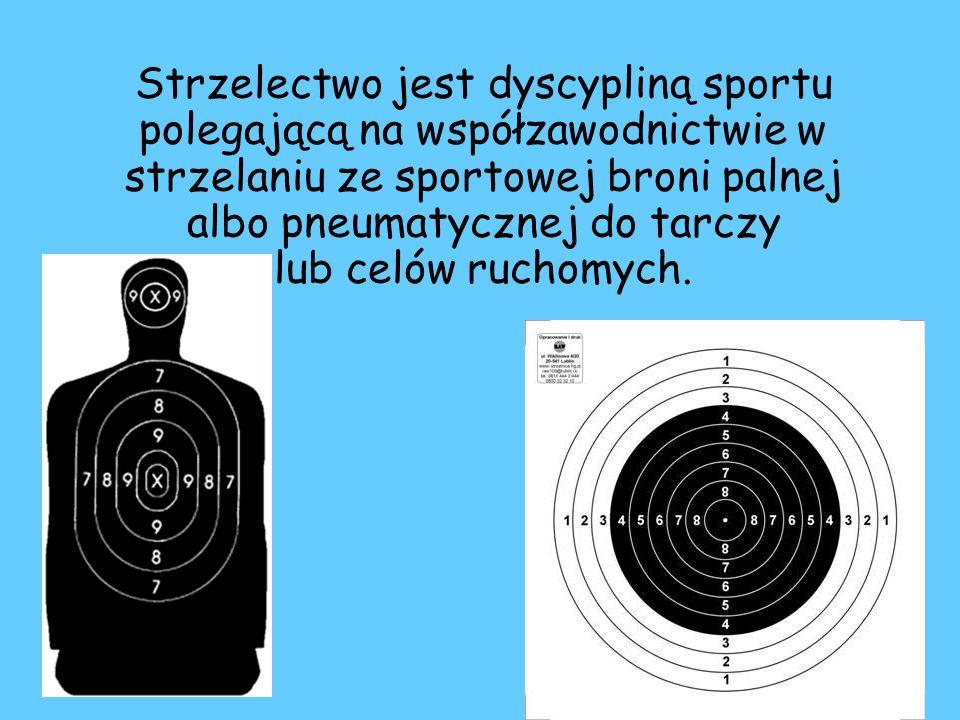 Strzelectwo jest dyscypliną sportu polegającą na współzawodnictwie w strzelaniu ze sportowej broni palnej albo pneumatycznej do tarczy lub celów ruchomych.