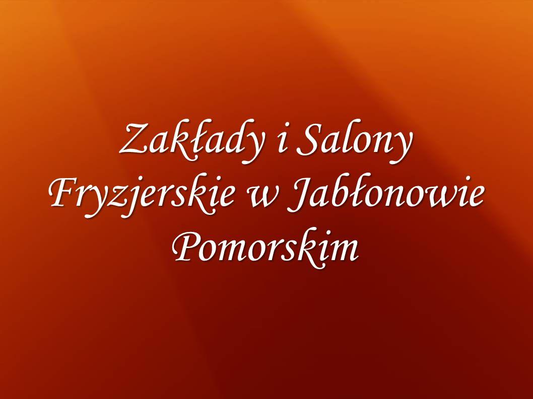 Zakłady i Salony Fryzjerskie w Jabłonowie Pomorskim
