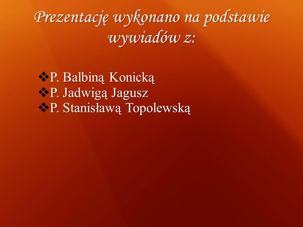 Prezentację wykonano na podstawie wywiadów z: