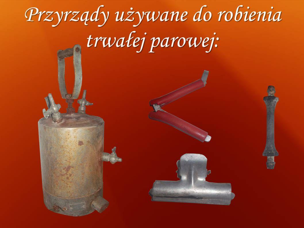 Przyrządy używane do robienia trwałej parowej: