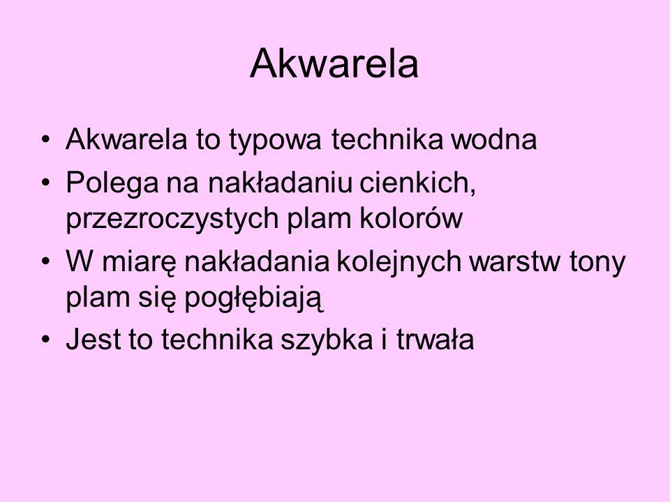 Akwarela Akwarela to typowa technika wodna