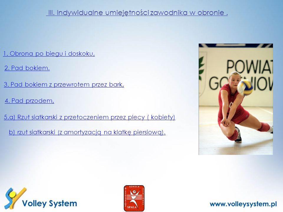 III. Indywidualne umiejętności zawodnika w obronie .