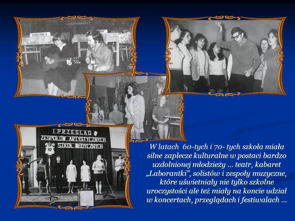 """W latach 60-tych i 70- tych szkoła miała silne zaplecze kulturalne w postaci bardzo uzdolnionej młodzieży … teatr, kabaret """"Laborantki , solistów i zespoły muzyczne, które uświetniały nie tylko szkolne uroczystości ale też miały na koncie udział w koncertach, przeglądach i festiwalach …"""