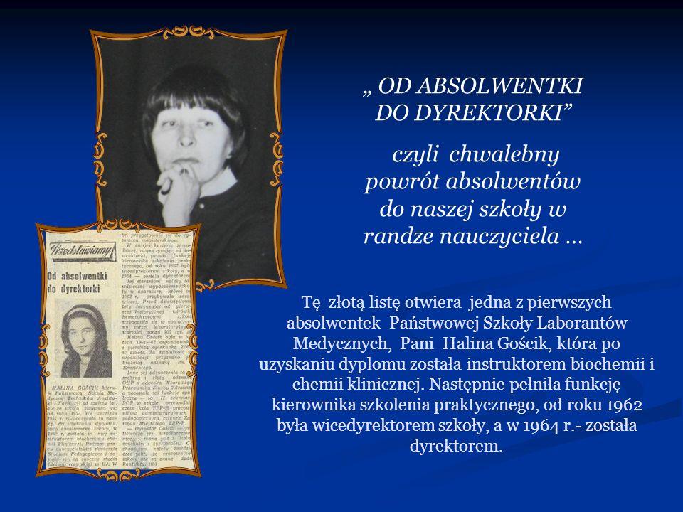 """"""" OD ABSOLWENTKI DO DYREKTORKI"""