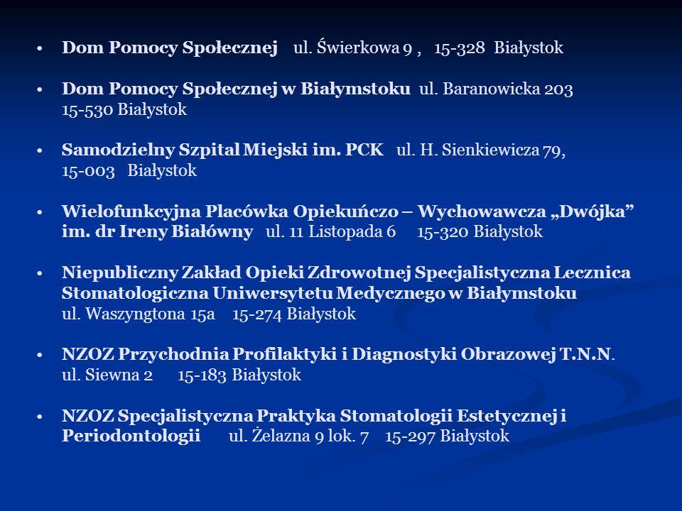 Dom Pomocy Społecznej ul. Świerkowa 9 , 15-328 Białystok