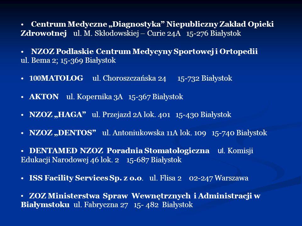 """Centrum Medyczne """"Diagnostyka Niepubliczny Zakład Opieki Zdrowotnej ul. M. Skłodowskiej – Curie 24A 15-276 Białystok"""