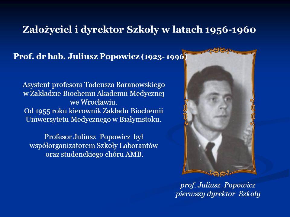 Założyciel i dyrektor Szkoły w latach 1956-1960