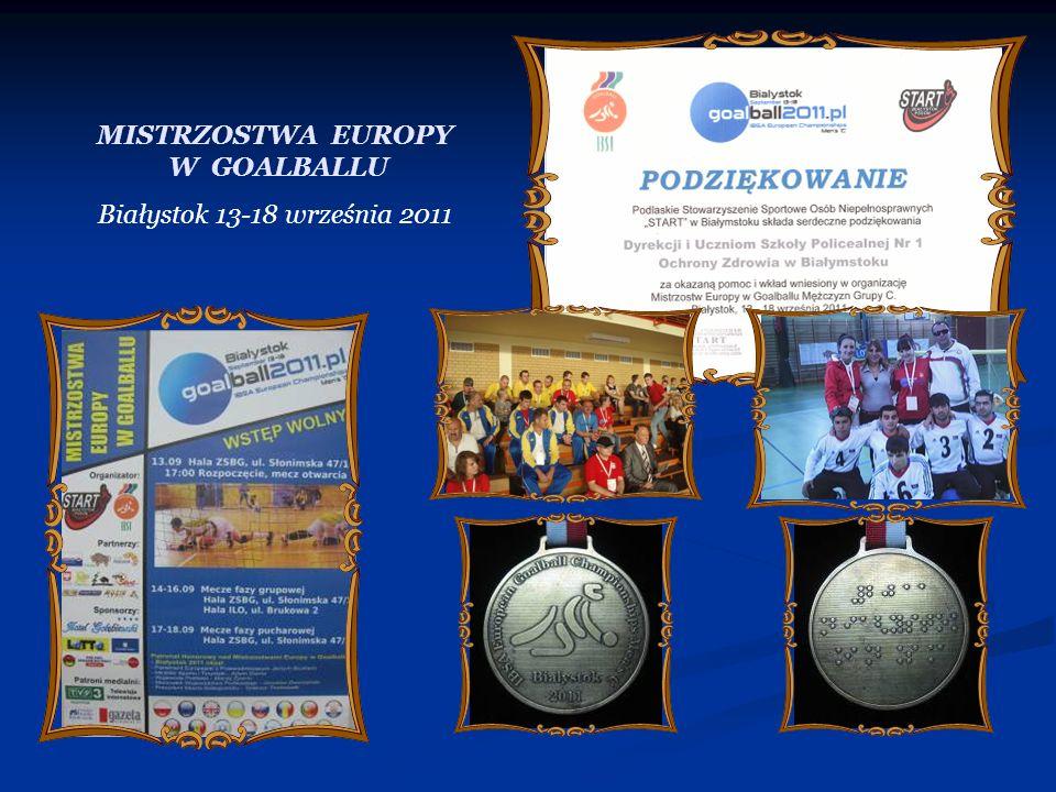 MISTRZOSTWA EUROPY W GOALBALLU Białystok 13-18 września 2011